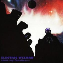 Electric Wizard - Come my Fanatics 2LP