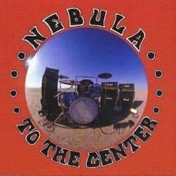 Nebula - To The Center LP Gatefold