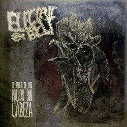 Electric Belt · El Blues de los Pollos Sin Cabeza (White vinyl)